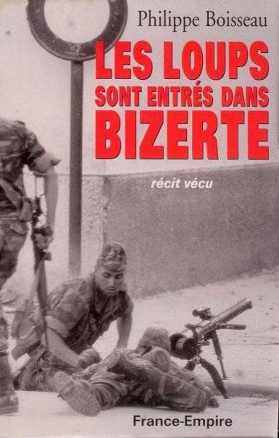 livre Les Loups sont entrés dans Bizerte de Philippe Boisseau