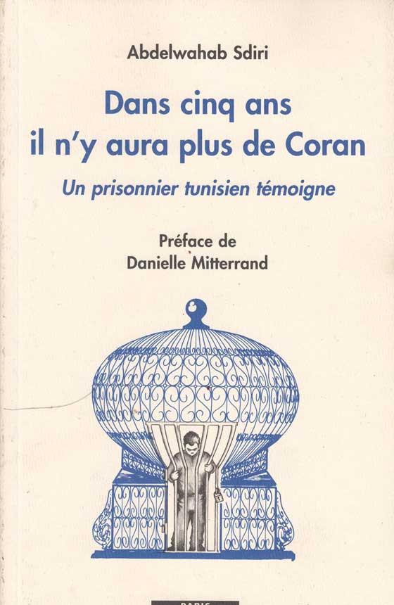 Livre « Dans 5 ans il n'y aura plus de Coran » témoignage d'un prisonnier tunisien